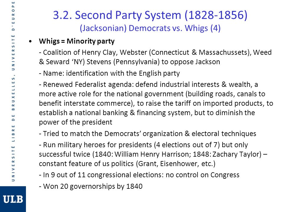 3. 2. Second Party System (1828-1856) (Jacksonian) Democrats vs