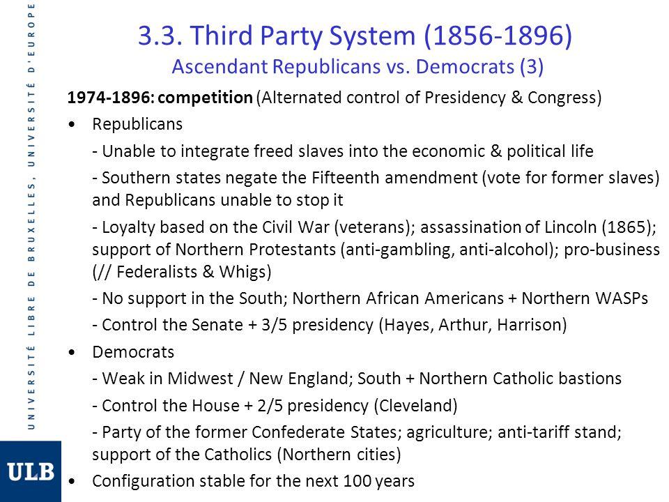 3. 3. Third Party System (1856-1896) Ascendant Republicans vs