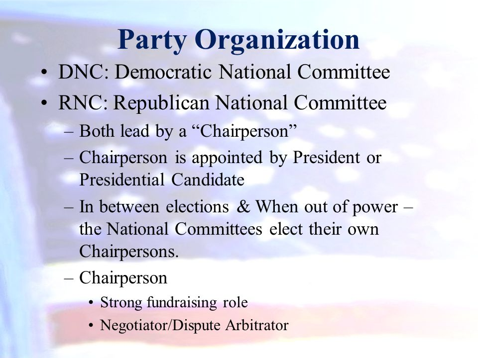 Party Organization DNC: Democratic National Committee