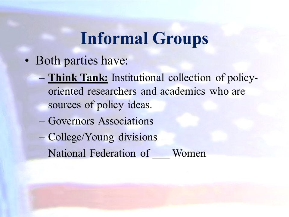 Informal Groups Both parties have:
