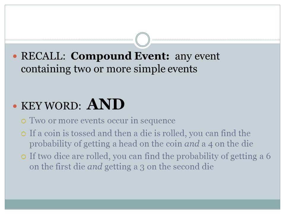 RECALL: Compound Event: any event containing two or more simple events