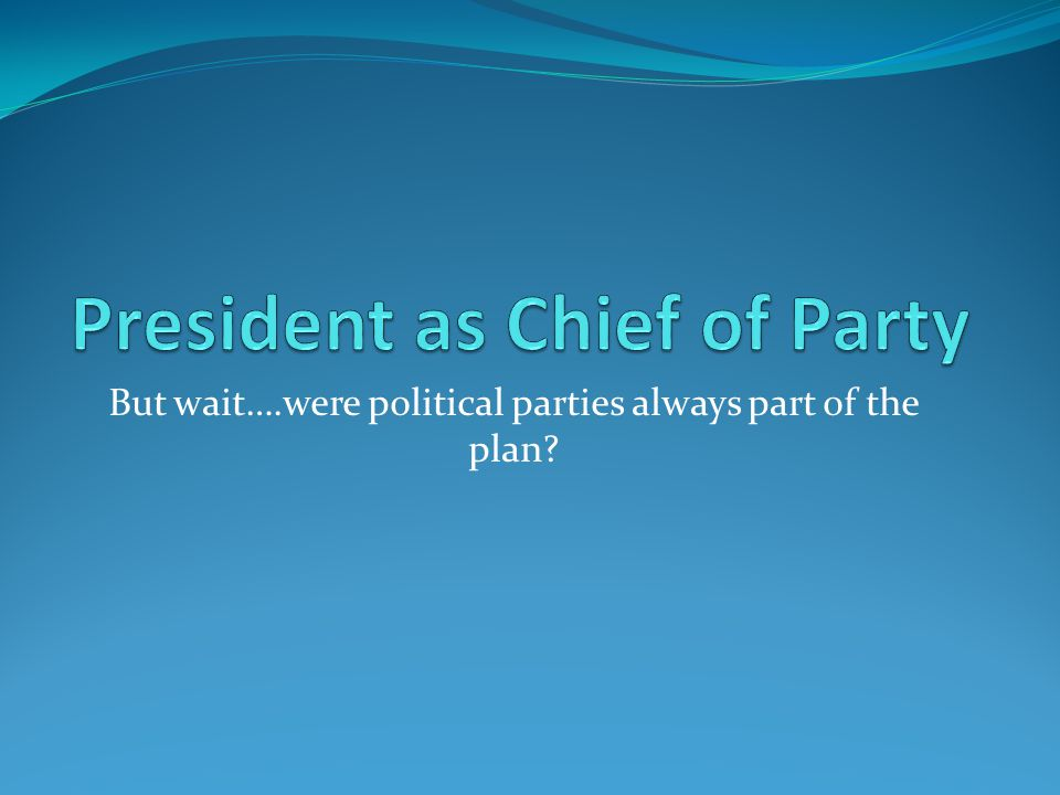 President as Chief of Party