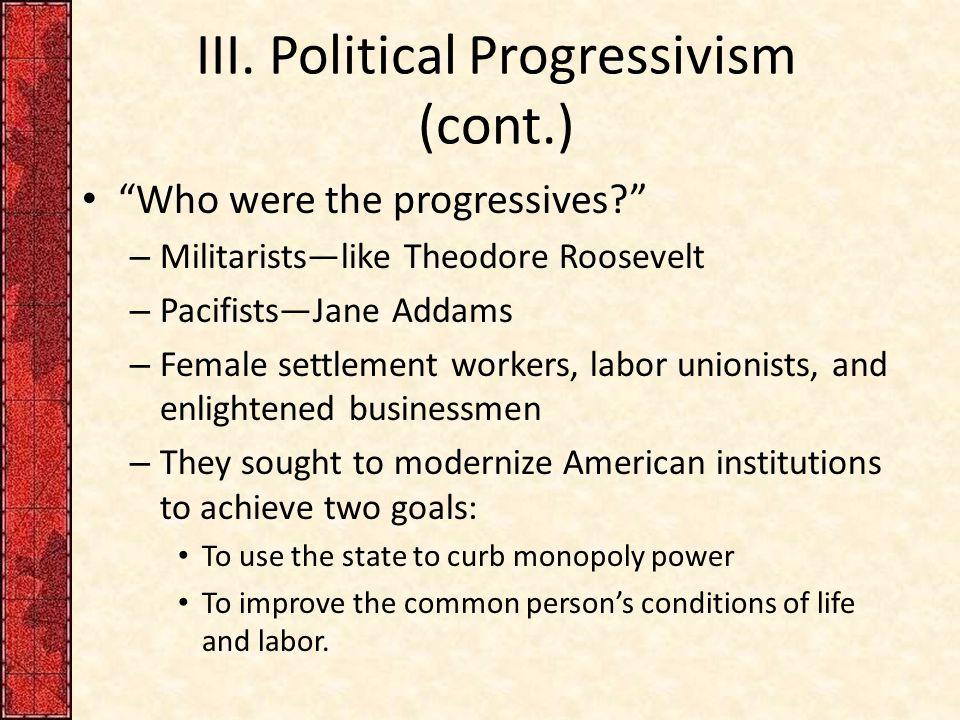 III. Political Progressivism (cont.)
