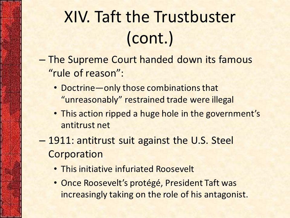 XIV. Taft the Trustbuster (cont.)