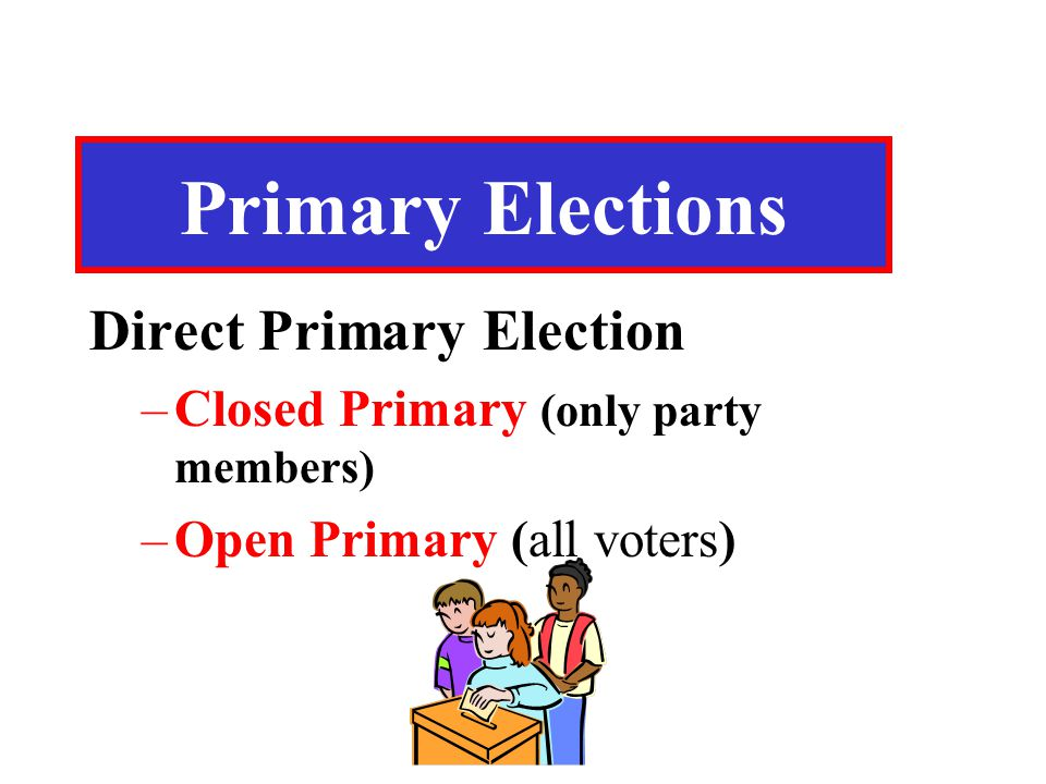 Primary Elections Direct Primary Election