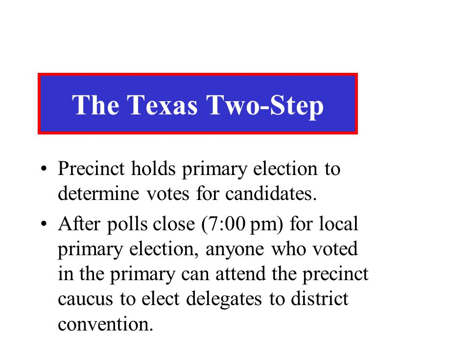 The Texas Two-Step Precinct holds primary election to determine votes for candidates.
