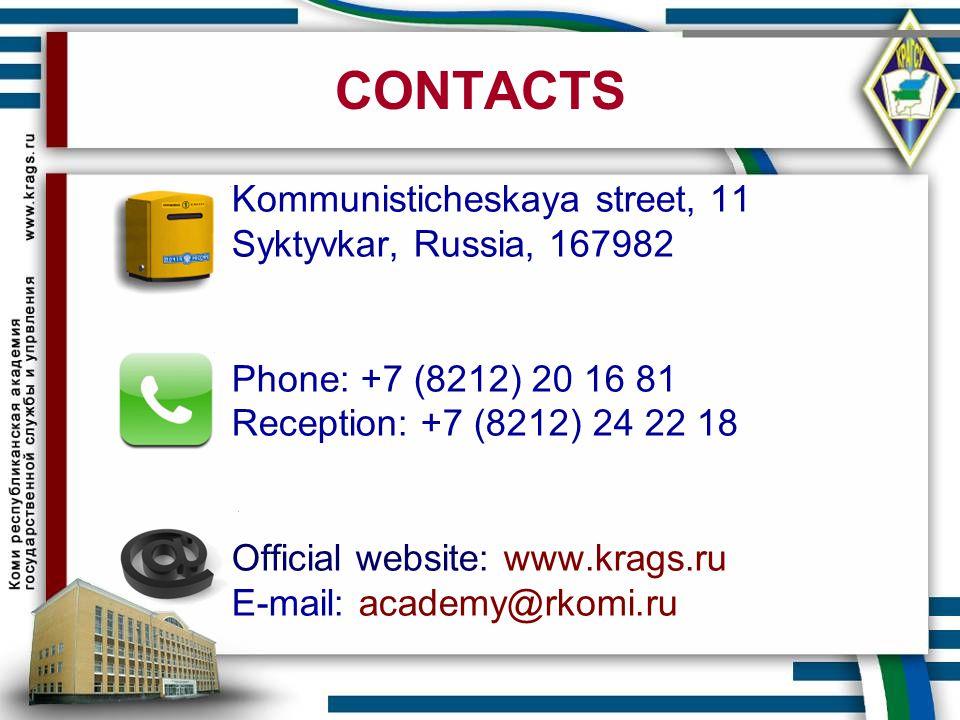 CONTACTS Kommunisticheskaya street, 11 Syktyvkar, Russia, 167982