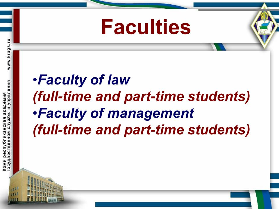 Faculties Faculty of law (full-time and part-time students)
