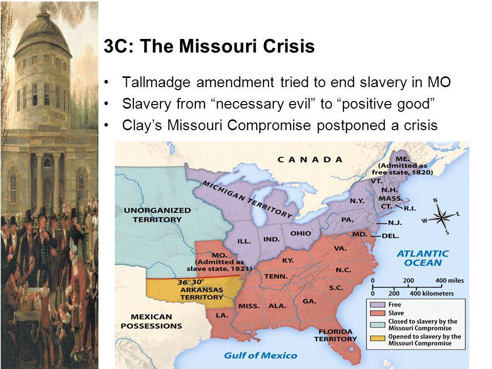 3C: The Missouri Crisis Tallmadge amendment tried to end slavery in MO