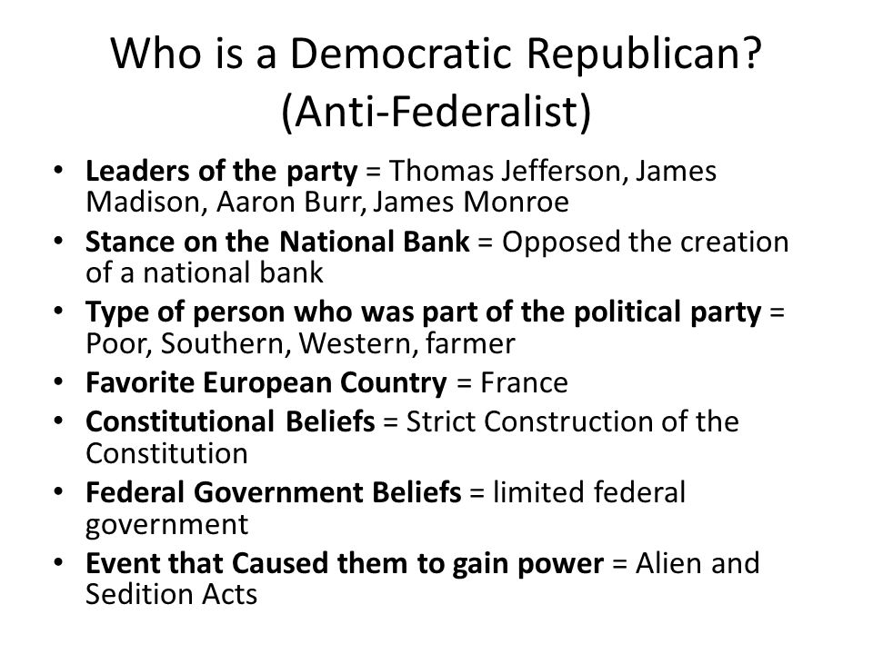 Who is a Democratic Republican (Anti-Federalist)