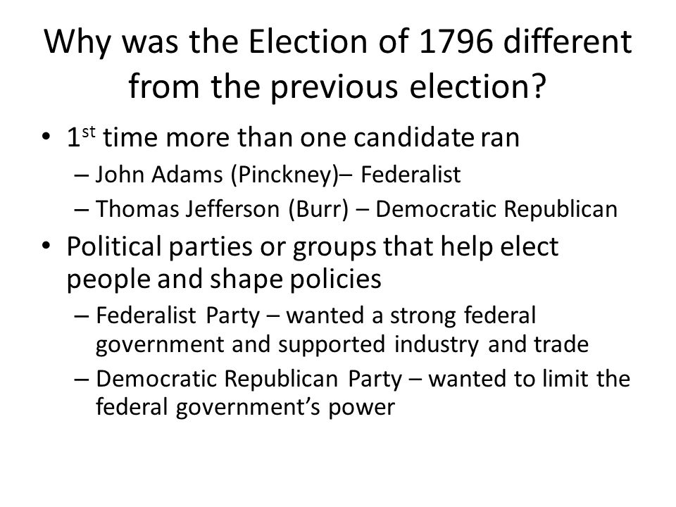 Why was the Election of 1796 different from the previous election