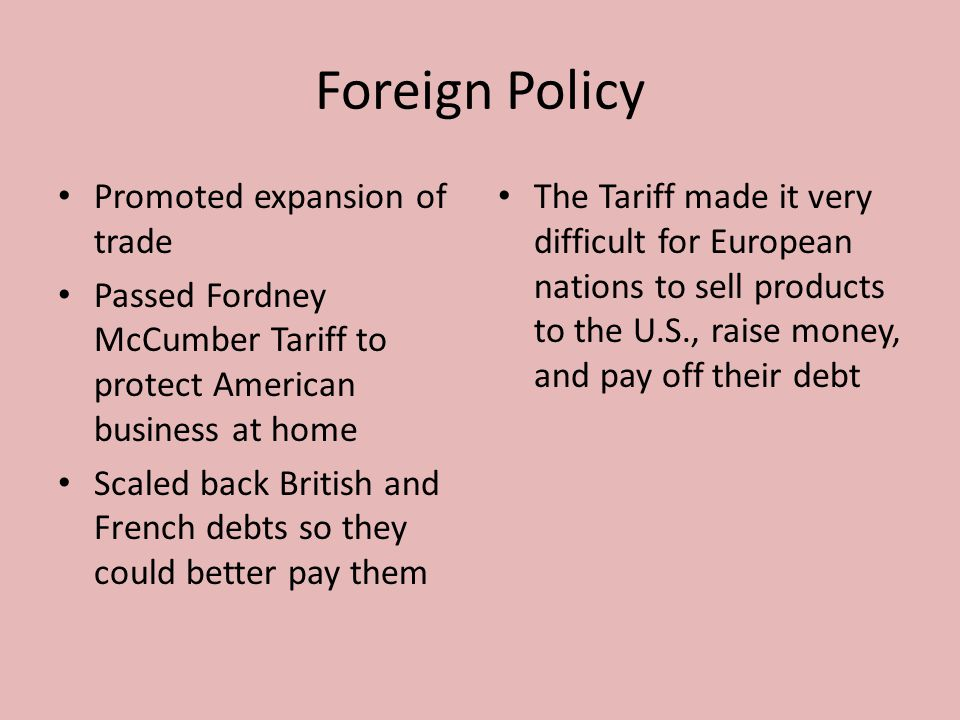 Foreign Policy Promoted expansion of trade