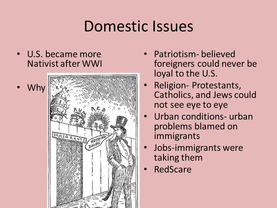 Domestic Issues U.S. became more Nativist after WWI Why