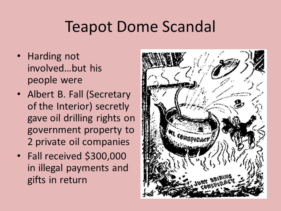 Teapot Dome Scandal Harding not involved…but his people were