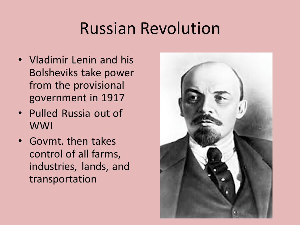 Russian Revolution Vladimir Lenin and his Bolsheviks take power from the provisional government in 1917.