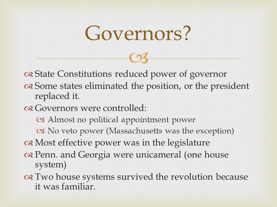 Governors State Constitutions reduced power of governor