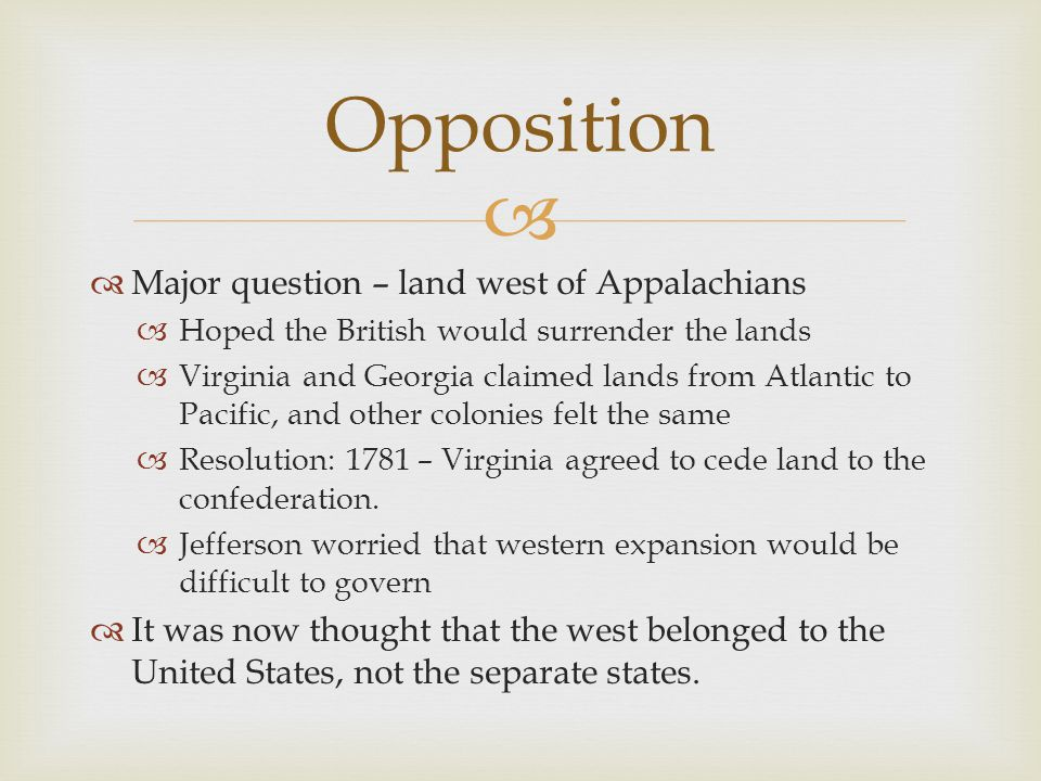 Opposition Major question – land west of Appalachians