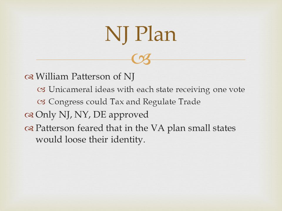 NJ Plan William Patterson of NJ Only NJ, NY, DE approved