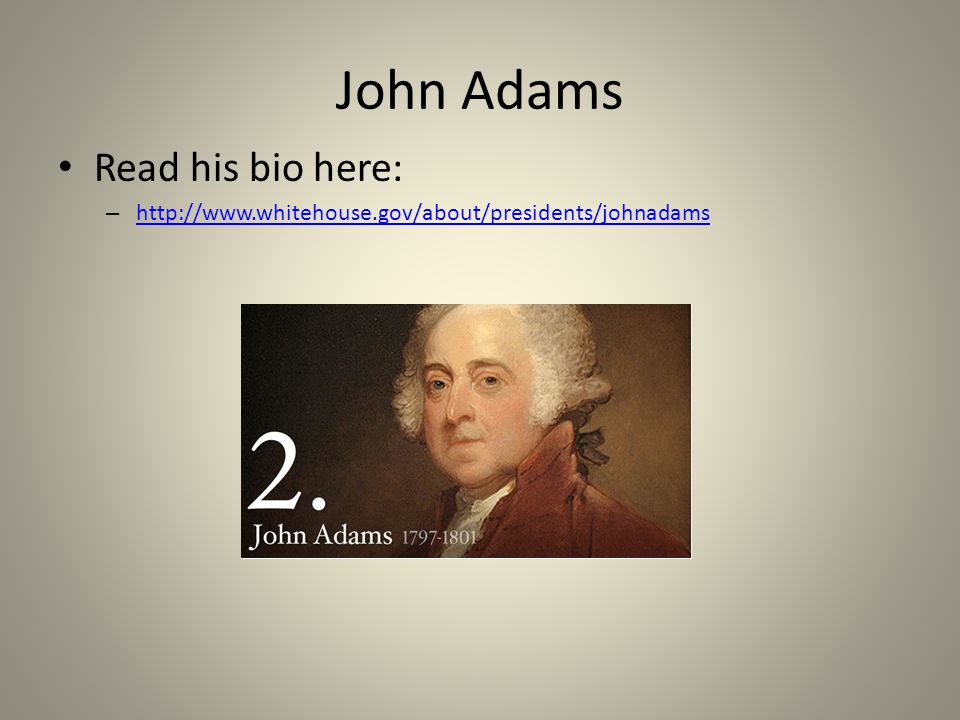 John Adams Read his bio here: