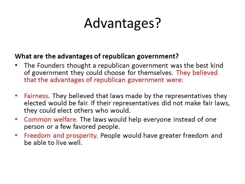 Advantages What are the advantages of republican government