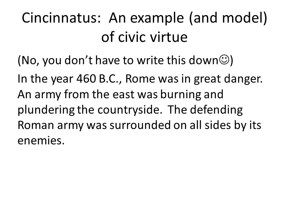 Cincinnatus: An example (and model) of civic virtue