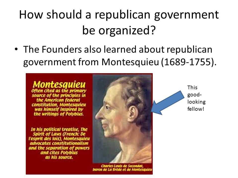 How should a republican government be organized