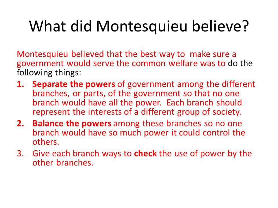 What did Montesquieu believe