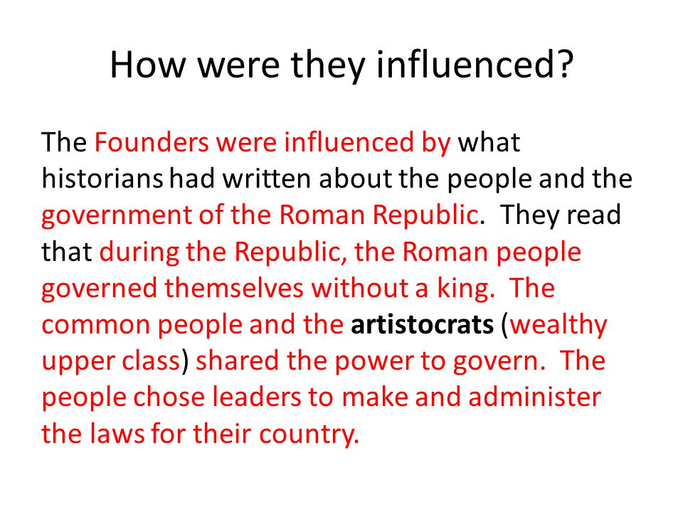 How were they influenced