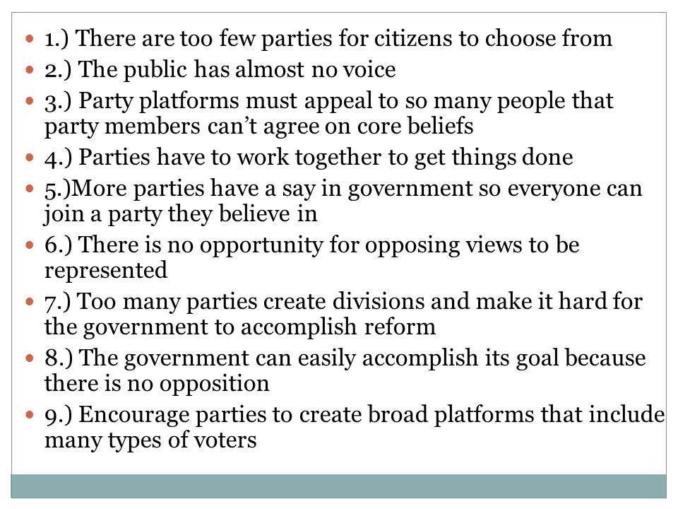 1.) There are too few parties for citizens to choose from