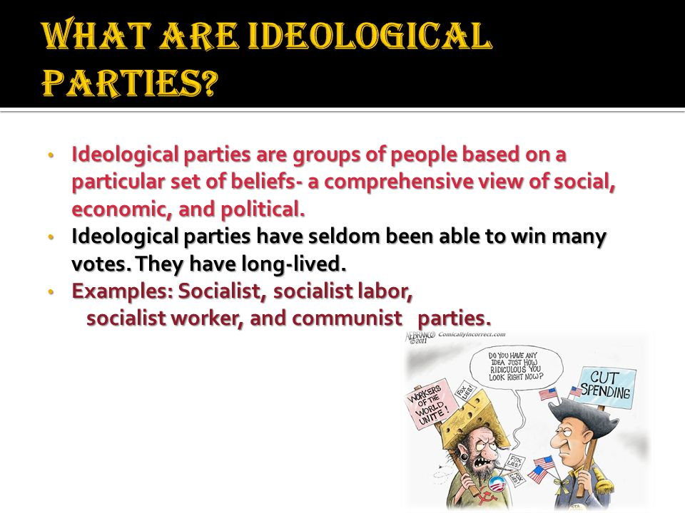 What are ideological parties