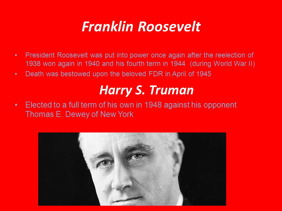 Franklin Roosevelt Harry S. Truman