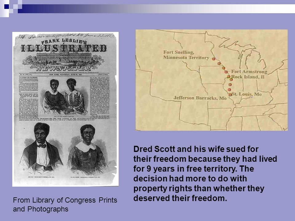 Left hand picture: Visit to Dred Scott - his family - incidents of his life - decision of the Supreme Court http://memory.loc.gov/cgi-bin/query/r pp/ils:@filreq(@field(NUMBER+@band(cph+3b26377))+@field(COLLID+cph))