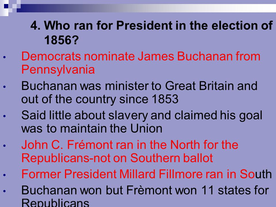 4. Who ran for President in the election of 1856