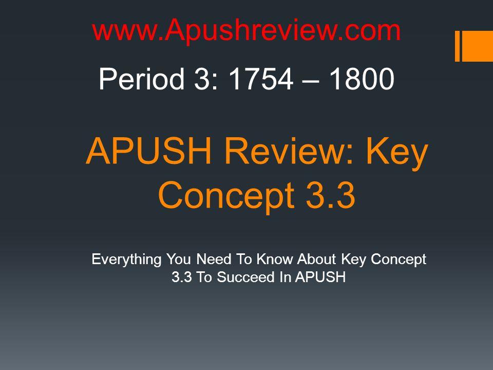 APUSH Review: Key Concept 3.3