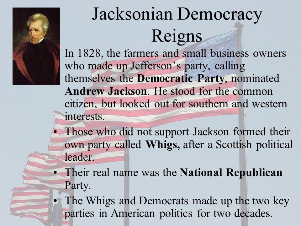 Jacksonian Democracy Reigns