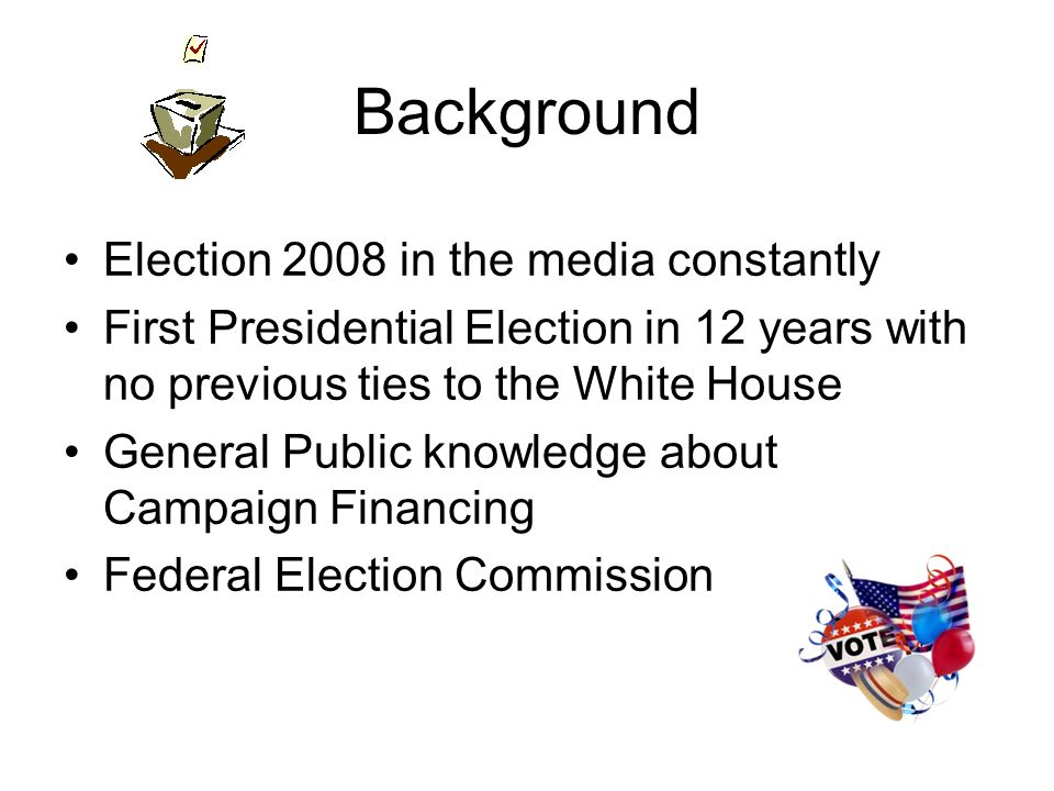 Background Election 2008 in the media constantly