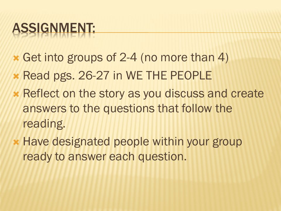 Assignment: Get into groups of 2-4 (no more than 4)