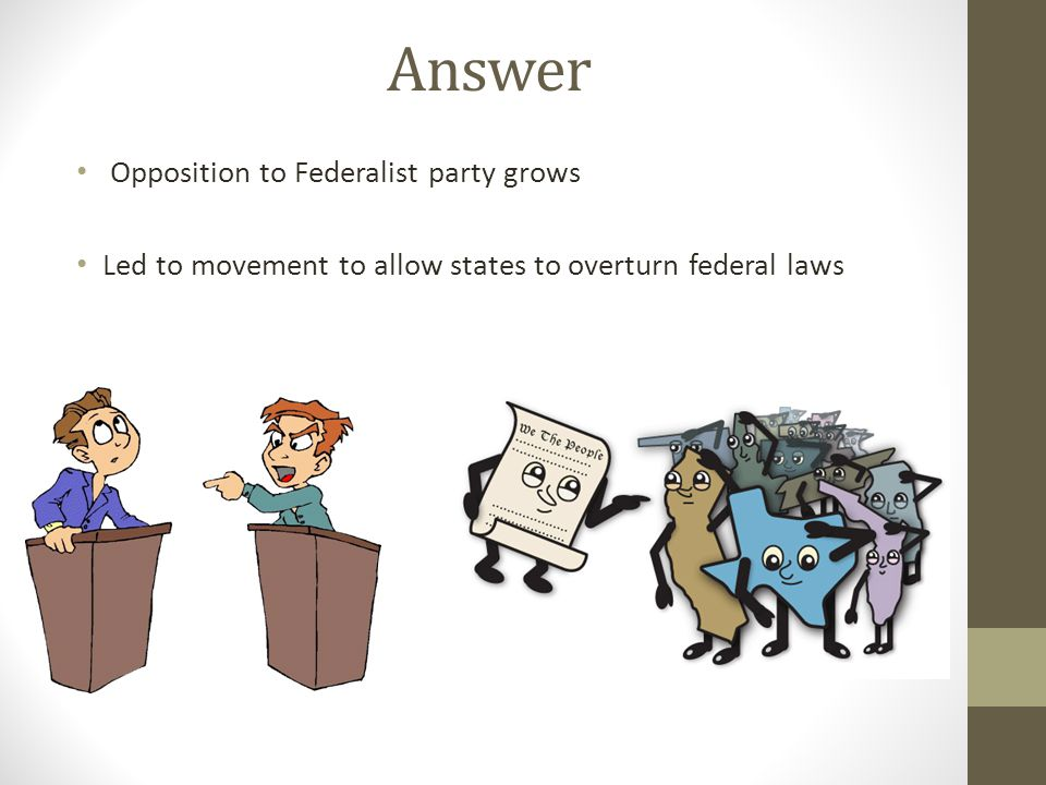 Answer Opposition to Federalist party grows