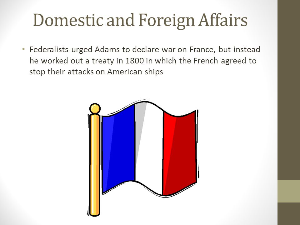 Domestic and Foreign Affairs
