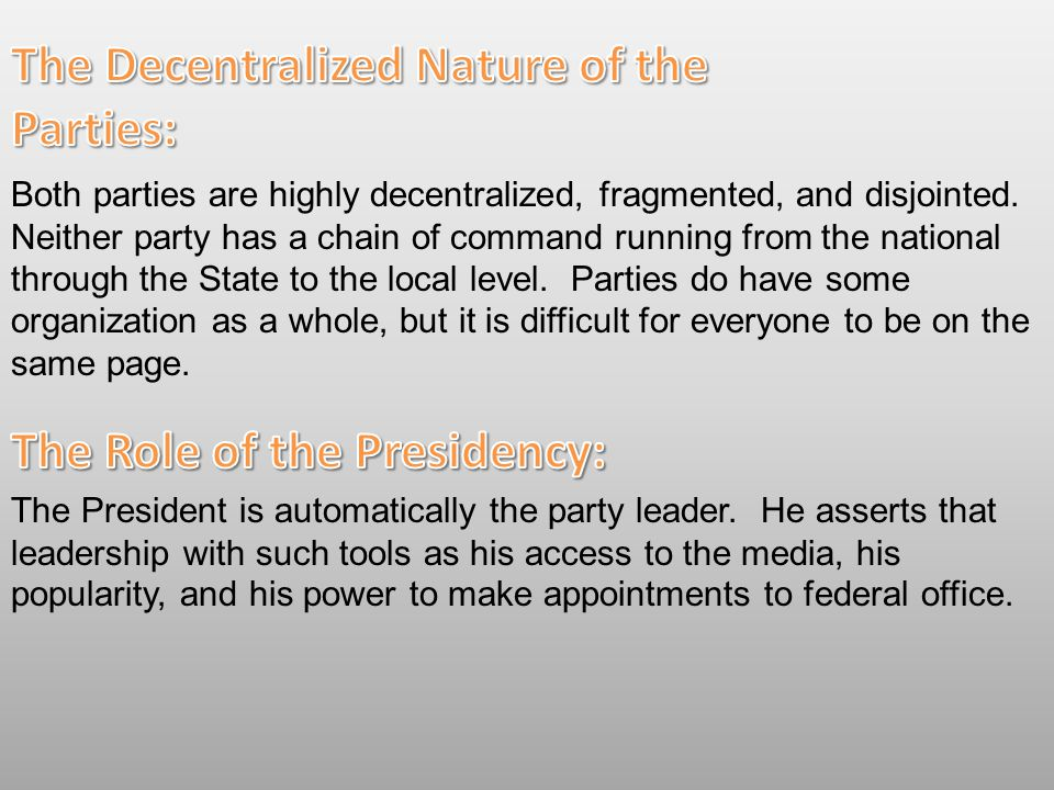 The Decentralized Nature of the Parties: