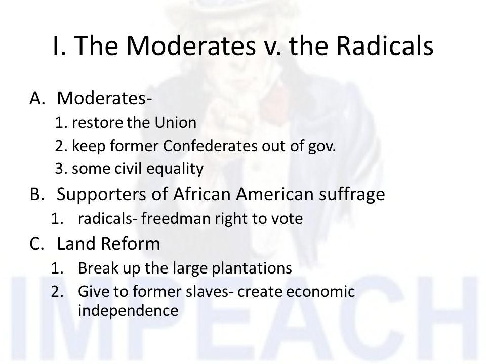 I. The Moderates v. the Radicals