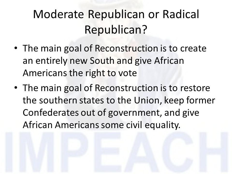Moderate Republican or Radical Republican