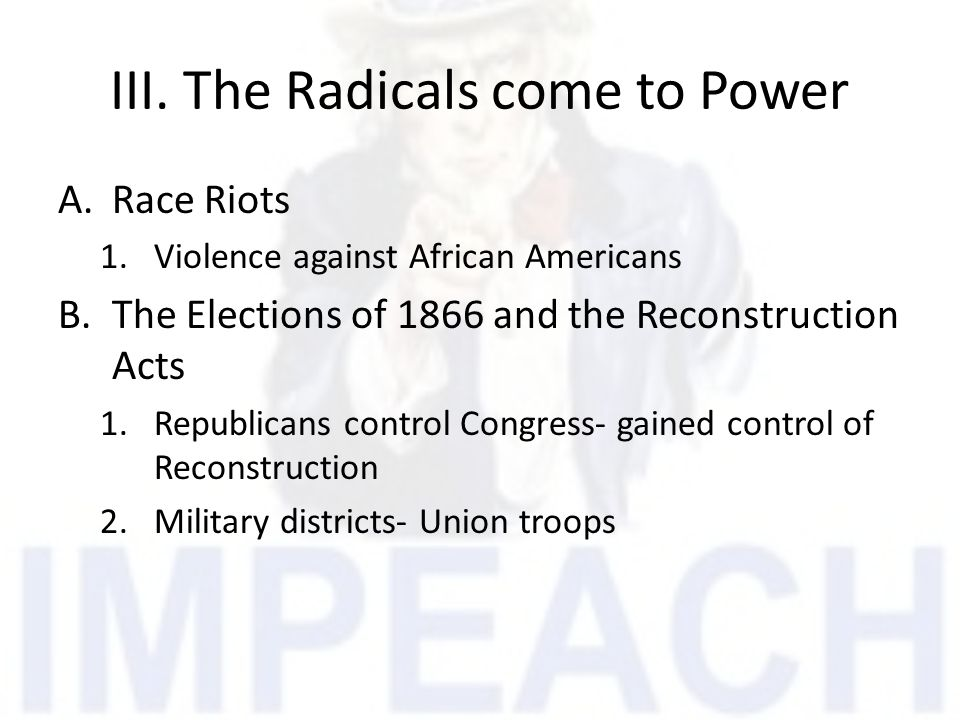 III. The Radicals come to Power