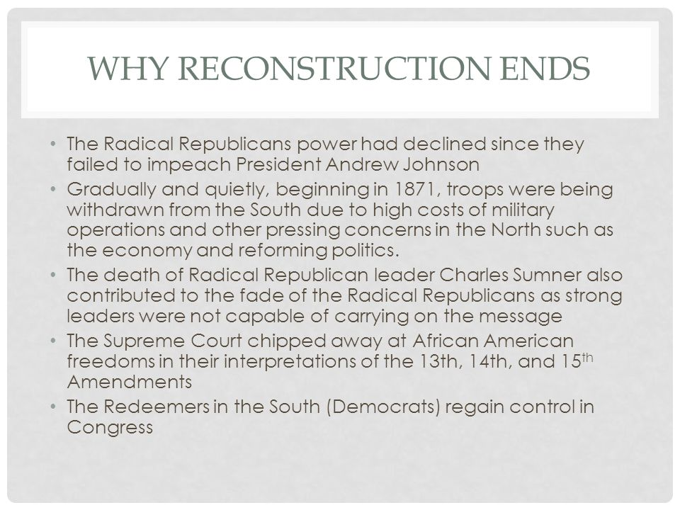 Why reconstruction ends