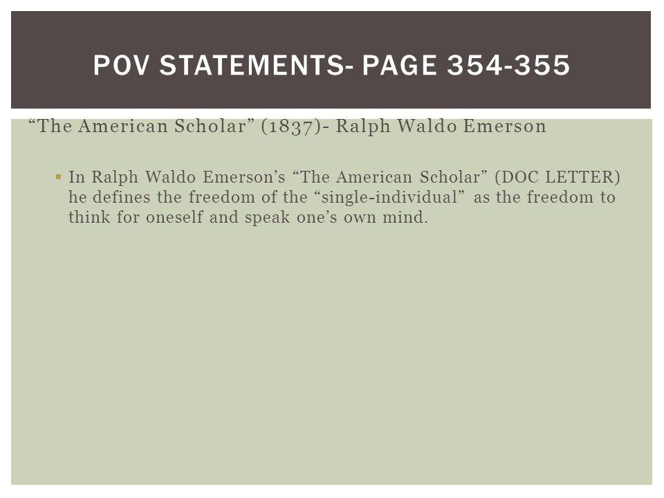 POV Statements- Page 354-355 The American Scholar (1837)- Ralph Waldo Emerson.
