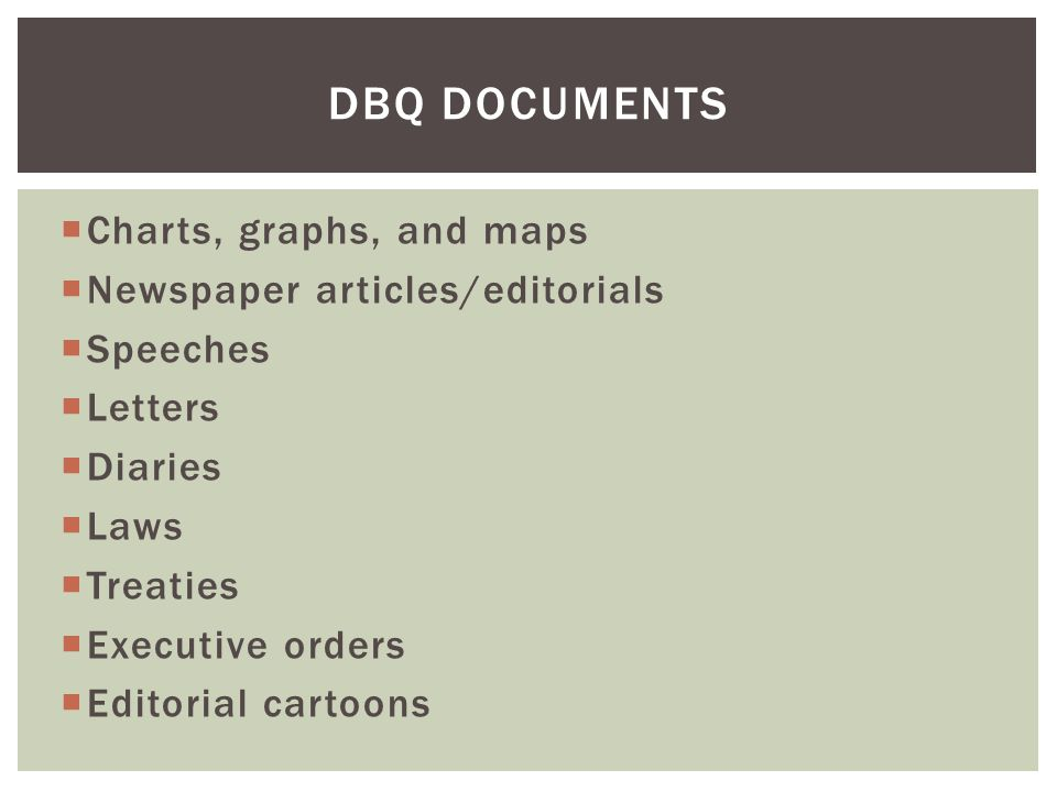 DBQ Documents Charts, graphs, and maps Newspaper articles/editorials