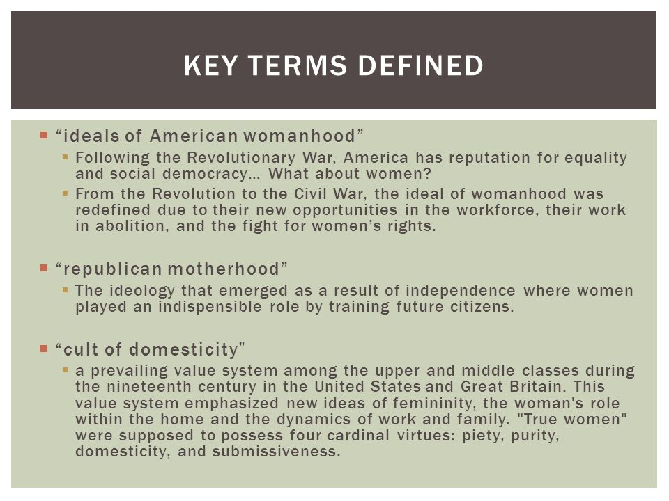 Key Terms Defined ideals of American womanhood