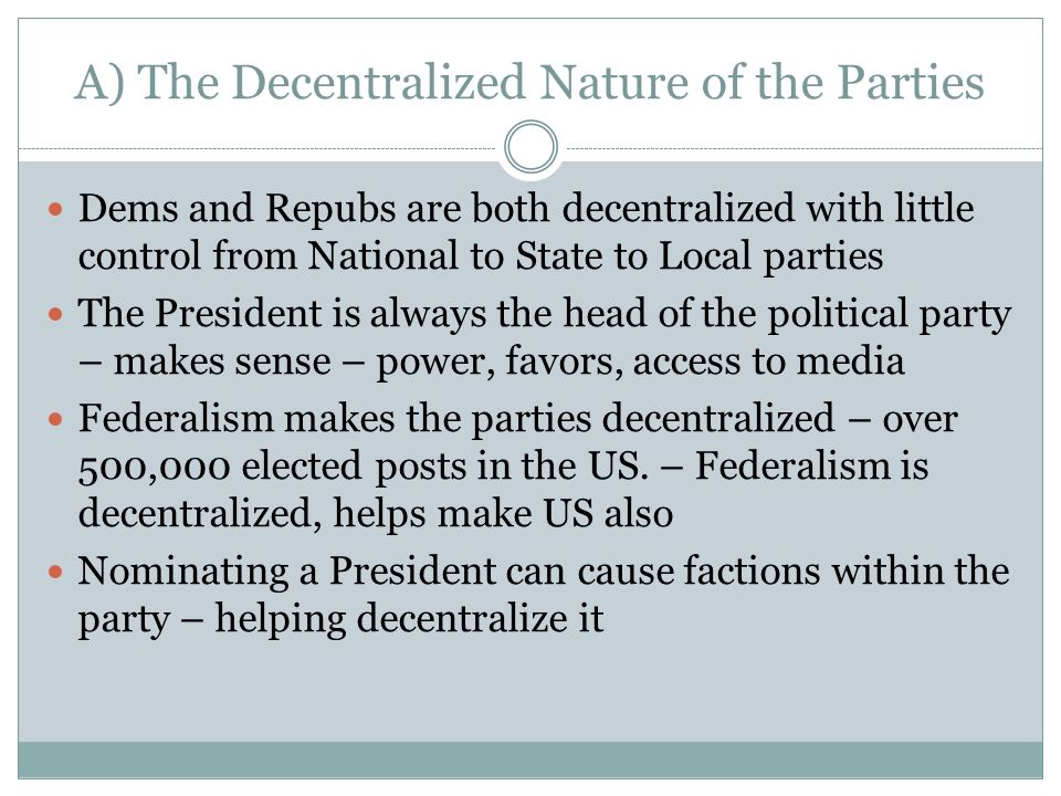 A) The Decentralized Nature of the Parties