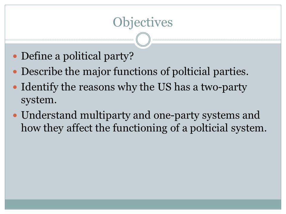 Objectives Define a political party