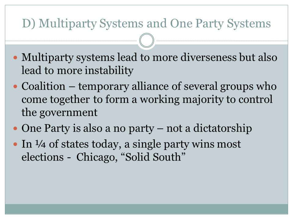 D) Multiparty Systems and One Party Systems